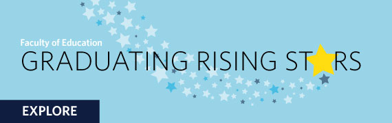 Faculty of Education Graduating Rising Stars